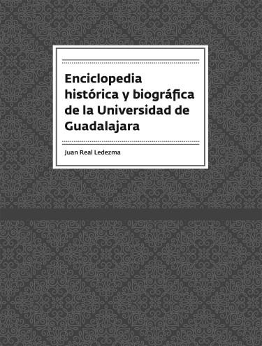 Enciclopedia histórica y biográfica de la Universidad de Guadalajara