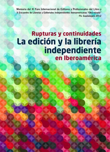 Rupturas y continuidades. La edición y la librería independiente en Iberoamérica