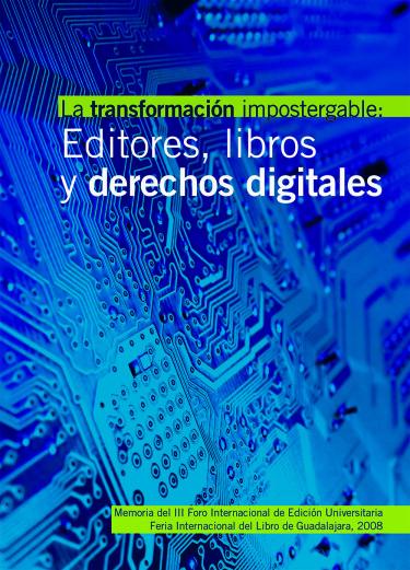 La transformación impostergable: editores, libros y derechos digitales
