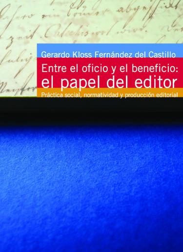 Entre el oficio y el beneficio: el papel del editor