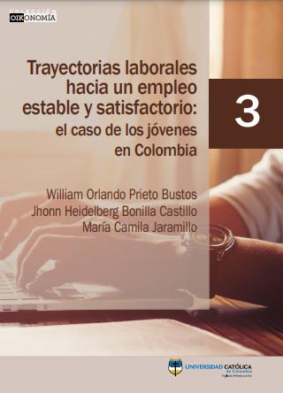 Trayectorias laborales hacia un empleo estable y satisfactorio: el caso de los jóvenes en Colombia