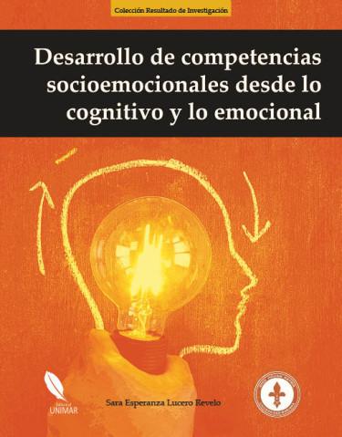 Desarrollo de competencias socioemocionales desde lo cognitivo y lo emocional
