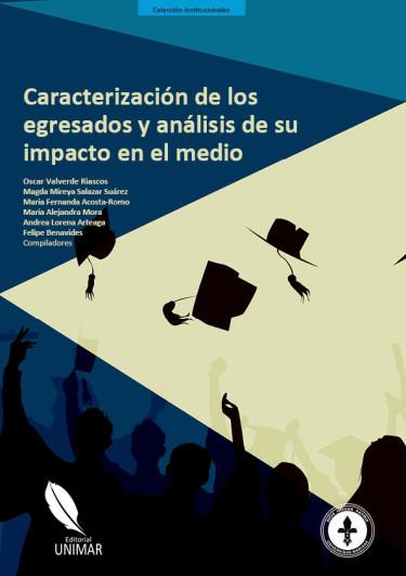 Caracterización de los egresados y análisis de su impacto en el medio