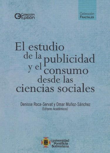 El Estudio De La Publicidad Y El Consumo Desde De Las Ciencias Sociales
