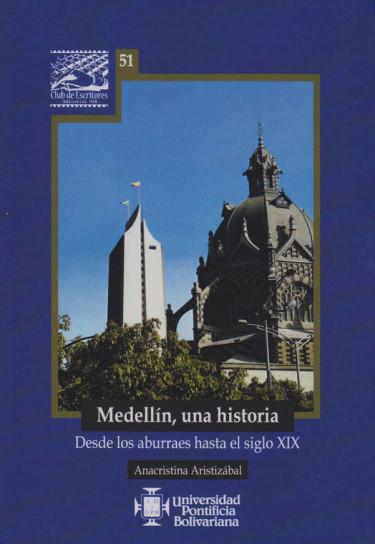 Medellín, Una Historia