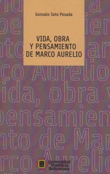 Vida, Obra Y Pensamiento De Marco Aurelio