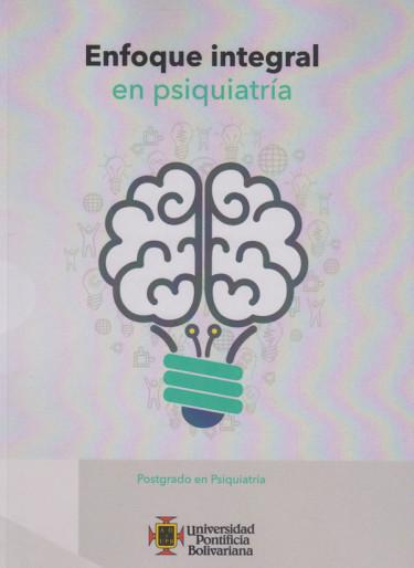Enfoque Integral En Psiquiatría