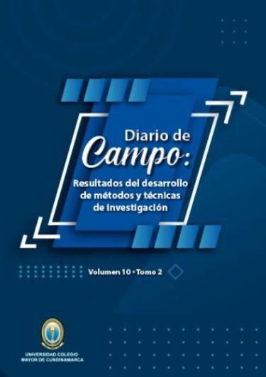 Diario de Campo: Resultados del desarrollo de métodos y técnicas de investigación