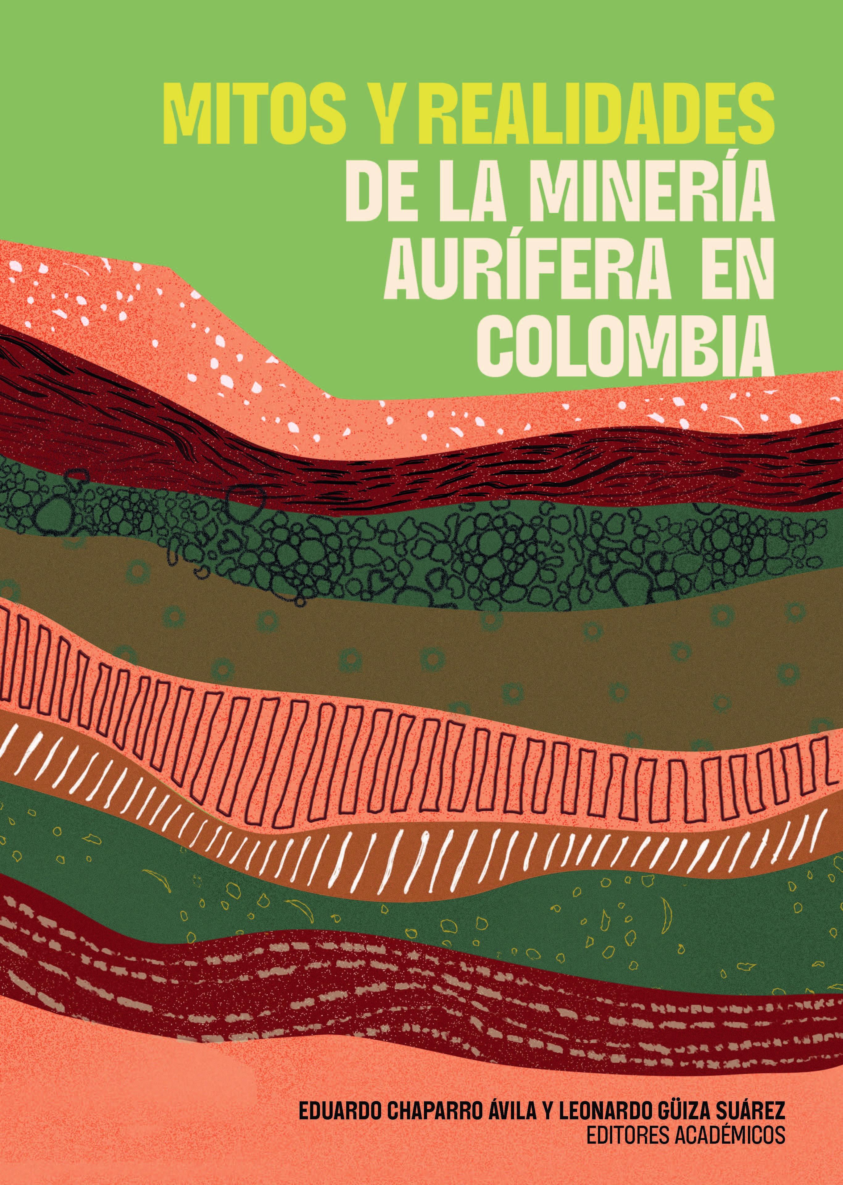 Mitos y realidades de la minería aurífera en Colombia