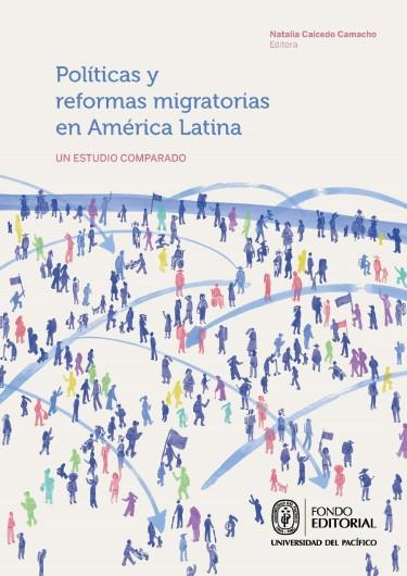 Políticas y reformas migratorias en América Latina
