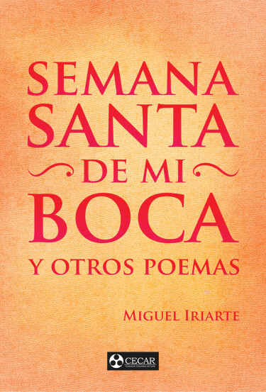 Semana Santa de mi boca y otros poemas