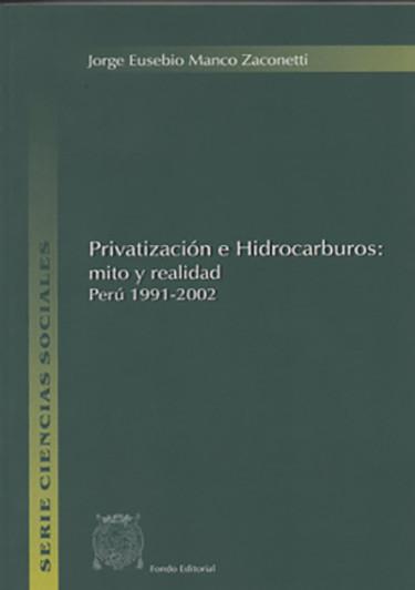 PRIVATIZACIÓN E HIDROCARBUROS: MITO Y REALIDAD