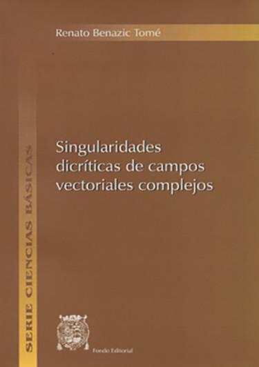 SINGULARIDADES DICRÍTICAS DE CAMPOS VECTORIALES COMPLEJOS