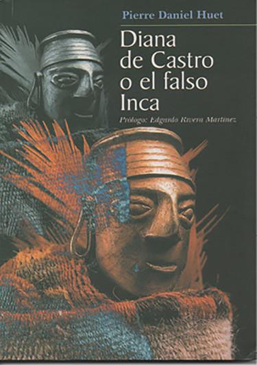 DIANA DE CASTRO O EL FALSO INCA