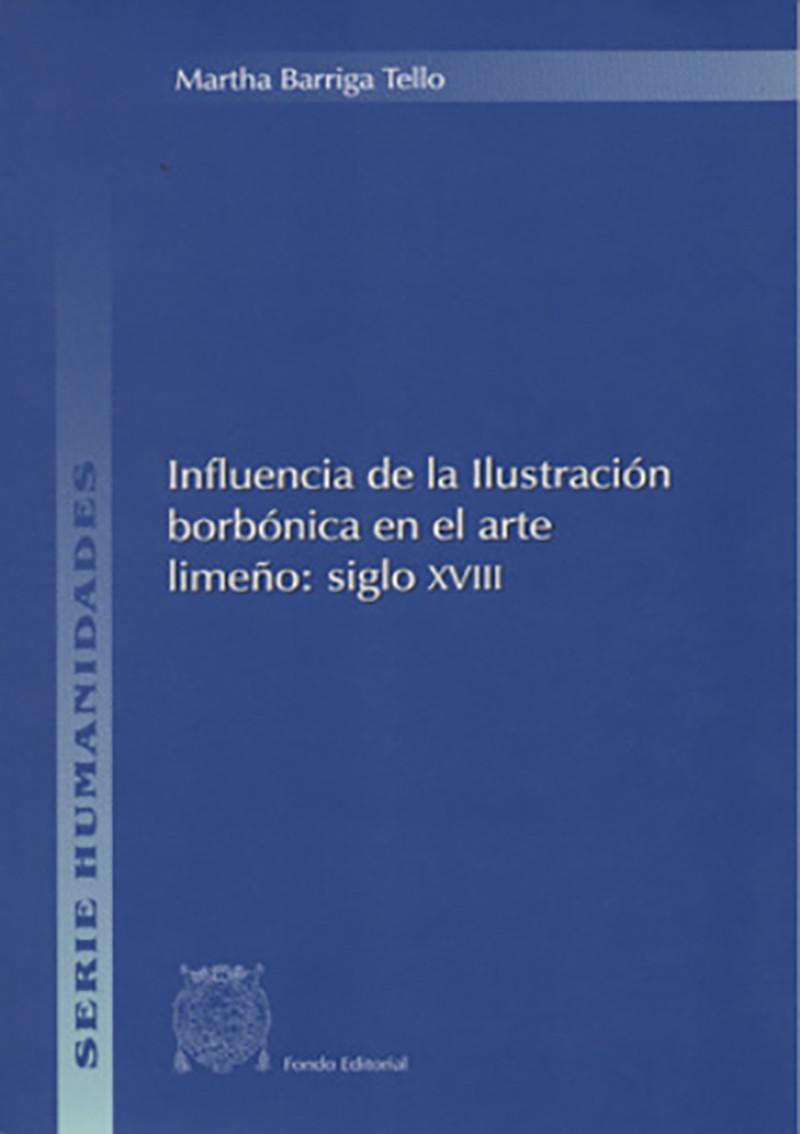 INFLUENCIA DE LA ILUSTRACIÓN BORBÓNICA EN EL ARTE LIMEÑO: SIGLO XVIII