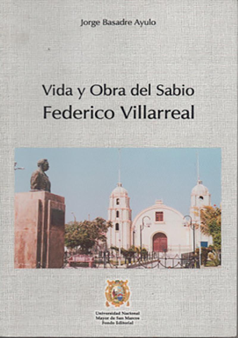 VIDA Y OBRA DEL SABIO FEDERICO VILLARREAL