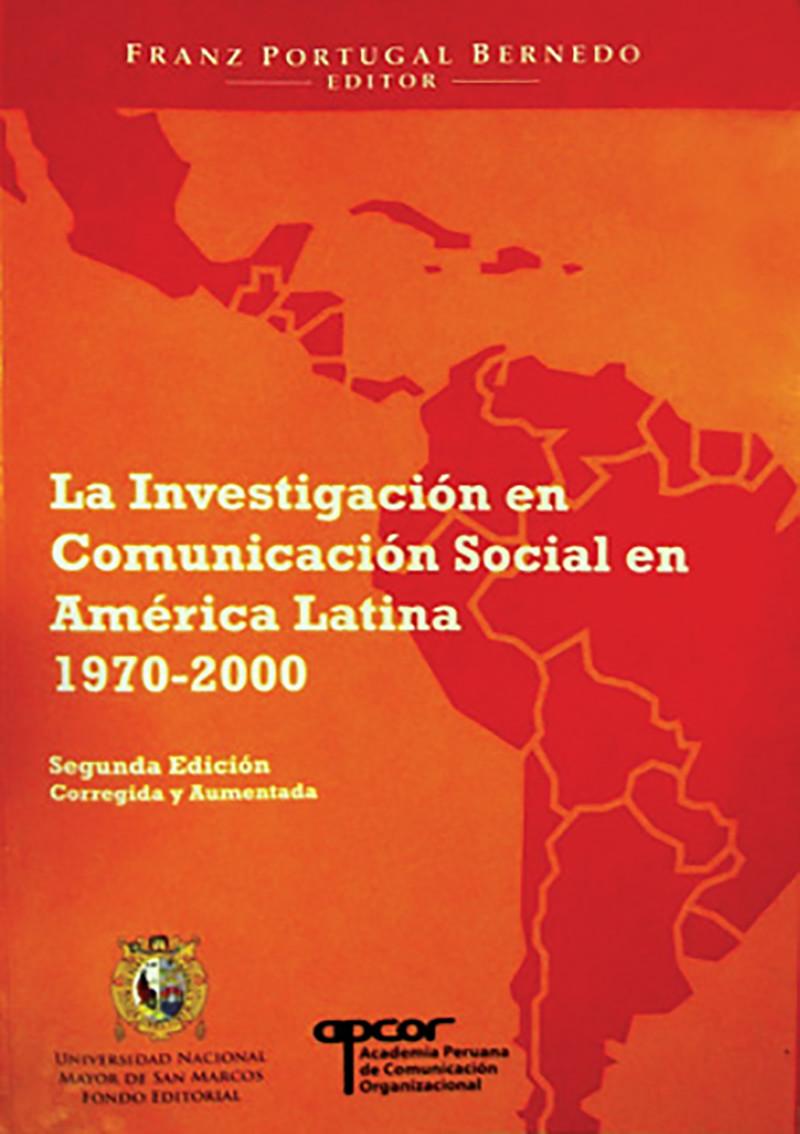 LA INVESTIGACIÓN EN COMUNICACIÓN SOCIAL EN AMÉRICA LATINA 1970–2000