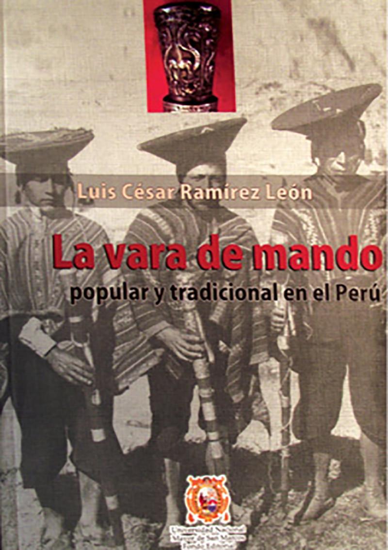LA VARA DE MANDO POPULAR Y TRADICIONAL EN EL PERÚ