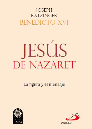 Jesús de Nazaret. La figura y el mensaje