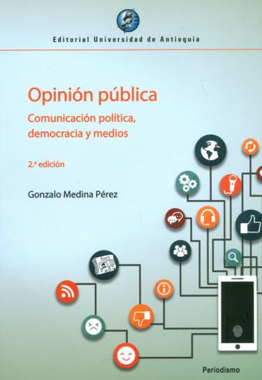 Opinión Pública Comunicación Política, Democracia Y Medios
