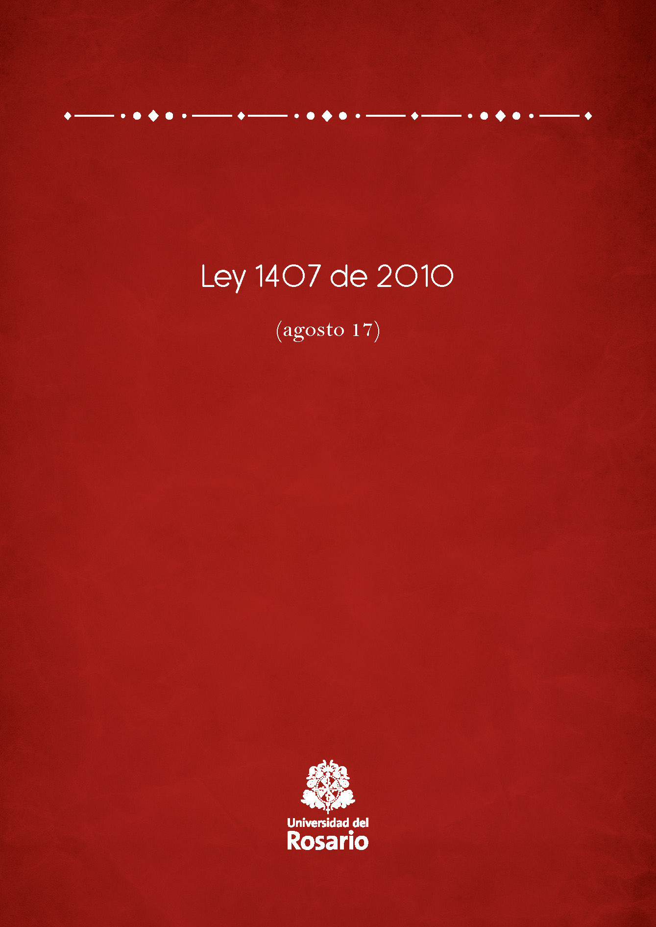 Ley 1407 de 2010 (agosto 17)