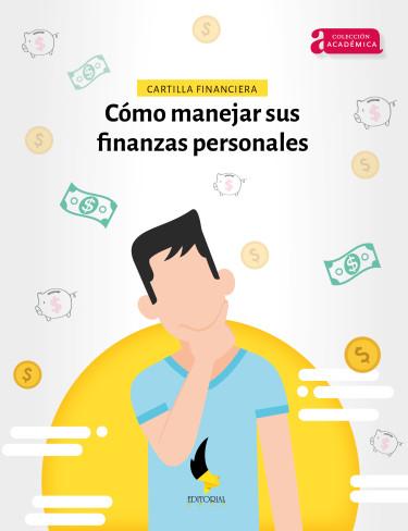CARTILLA FINANCIERA. Cómo manejar sus finanzas personales