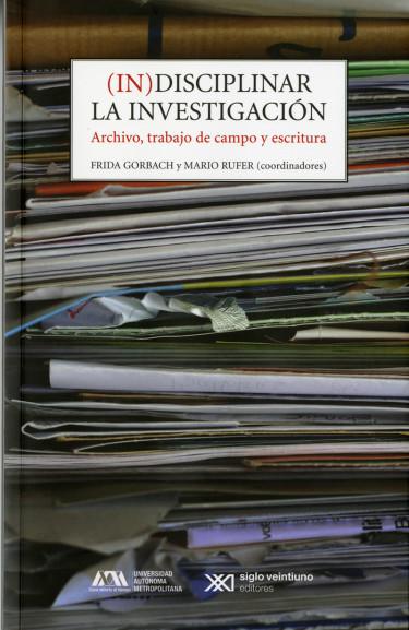 (In)disciplinar la investigación