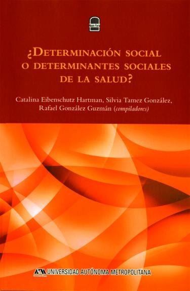 ¿Determinación social o determinantes sociales de la salud?