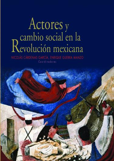 Actores y cambio social en la Revolución Mexicana