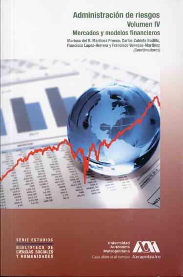 Administración de riesgos. Volumen IV