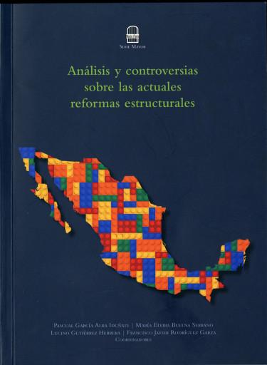 Análisis y controversias sobre las actuales reformas estructurales