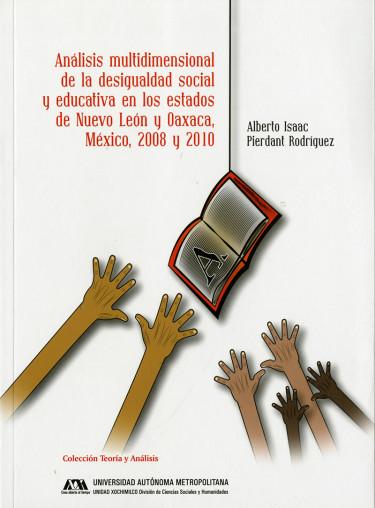 Análisis multidimensional de la desigualdad social y educativa en los estados de Nuevo León y Oaxaca, México, 2008 y 2010