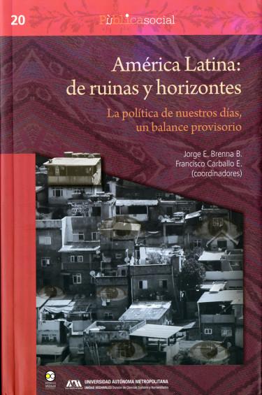 América Latina: de ruinas y horizontes