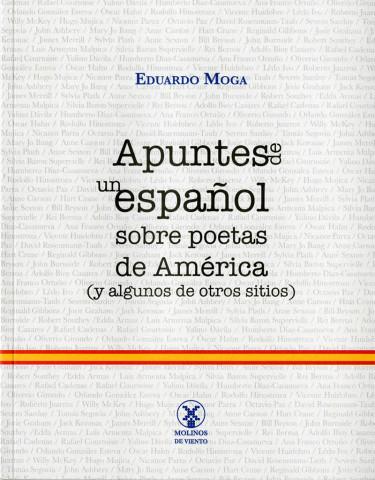 Apuntes de un español sobre poetas de América (y algunos de otros sitios)