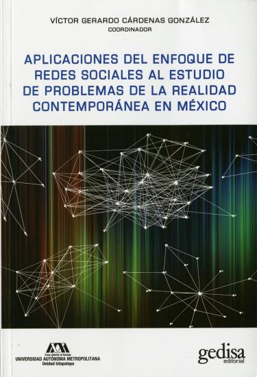 Aplicaciones del enfoque de redes sociales al estudio de problemas de la realidad contemporánea en México