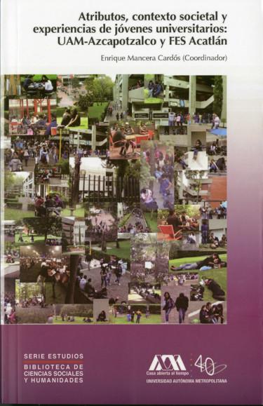 Atributos, contexto societal y experiencias de jóvenes universitarios: UAM-Azcapotzalco y FES Acatlán