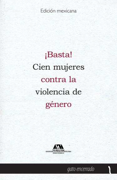 Basta. Cien mujeres contra la violencia de género