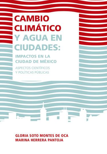 Cambio climático y agua en ciudades: impactos en la Ciudad de México