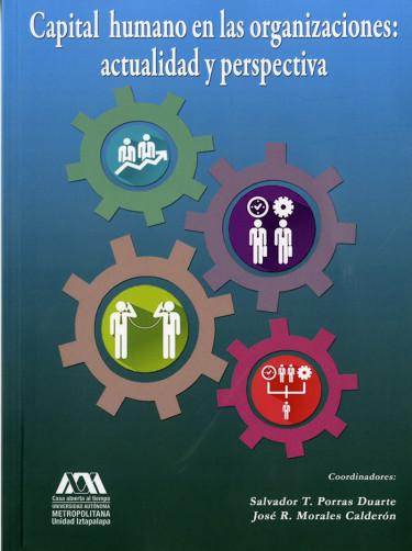 Capital humano en las organizaciones: actualidad y perspectiva