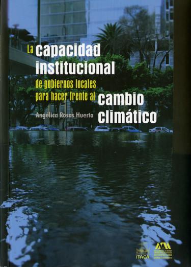 Capacidad institucional de gobiernos locales para hacer frente al cambio climático, La
