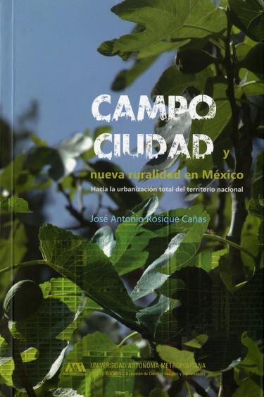 Campo, ciudad y nueva ruralidad en México
