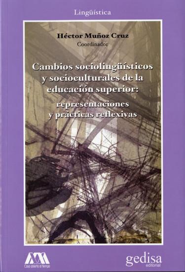 Cambios sociolingüísticos y socioculturales de la educación superior: representaciones y prácticas reflexivas