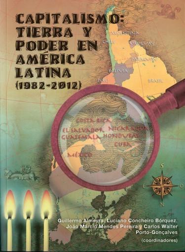 Capitalismo: tierra y poder en América Latina (1982-2012). Vol. III