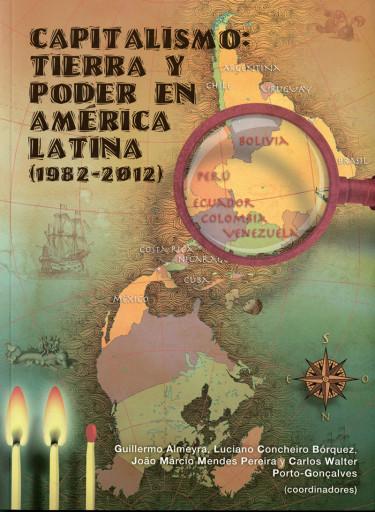 Capitalismo: tierra y poder en América Latina (1982-2012). Vol. II