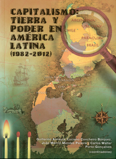 Capitalismo: tierra y poder en América Latina (1982-2012). Vol. I