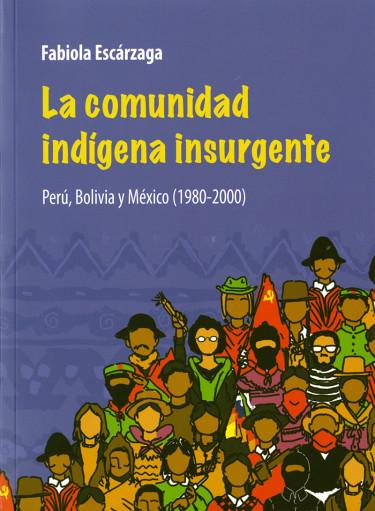 Comunidad indígena insurgente, La