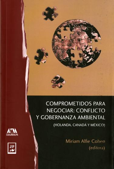 Comprometidos para negociar: conflicto y gobernanza ambiental