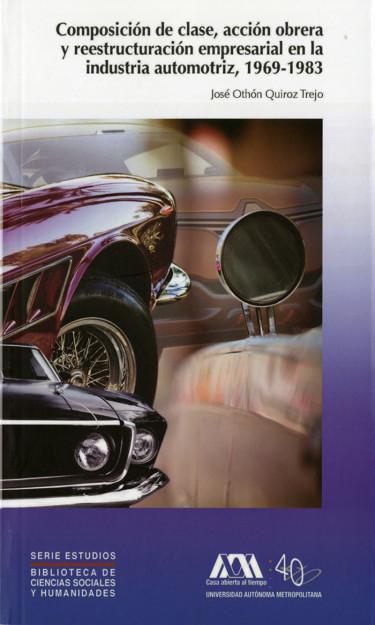 Composición de clase como acción obrera y reestructuración empresarial en la industria automotriz