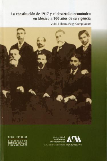 Constitución de 1917 y el desarrollo económico en México a 100 años de su vigencia