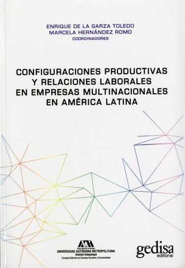 Configuraciones productivas y relaciones laborales en empresas multinacionales en América Latina